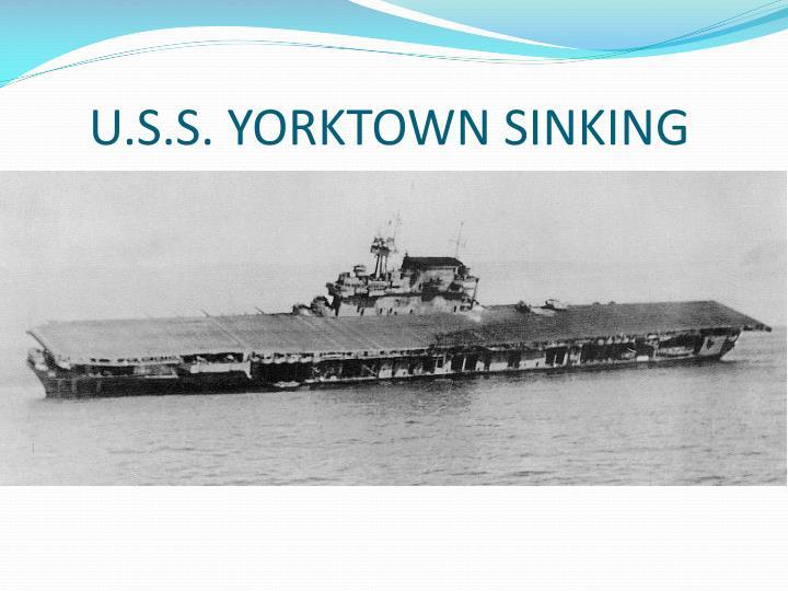 U.S.S. YORKTOWN SINKING