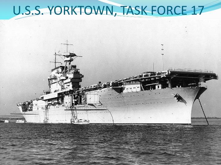 U.S.S. YORKTOWN, TASK FORCE 17
