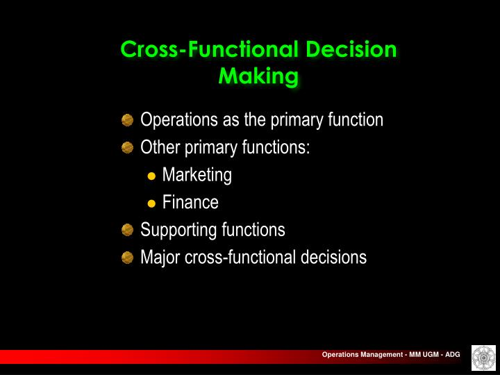 Cross-Functional Decision Making