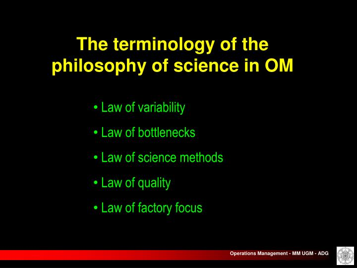 The terminology of the philosophy of science in OM