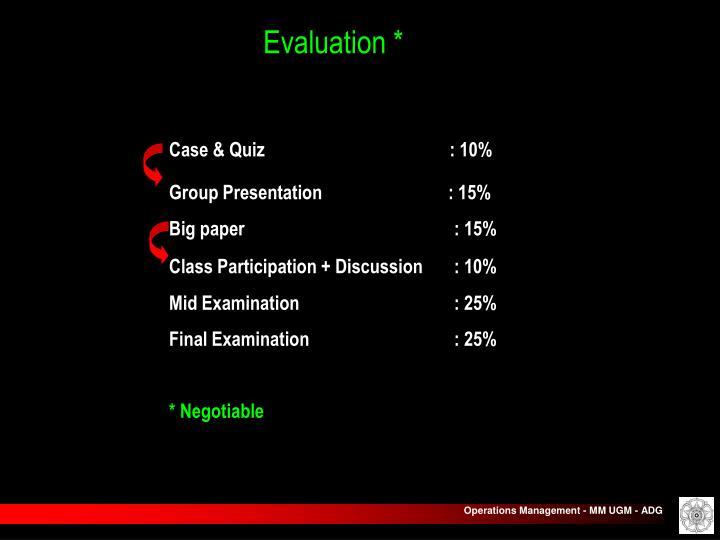 Evaluation *