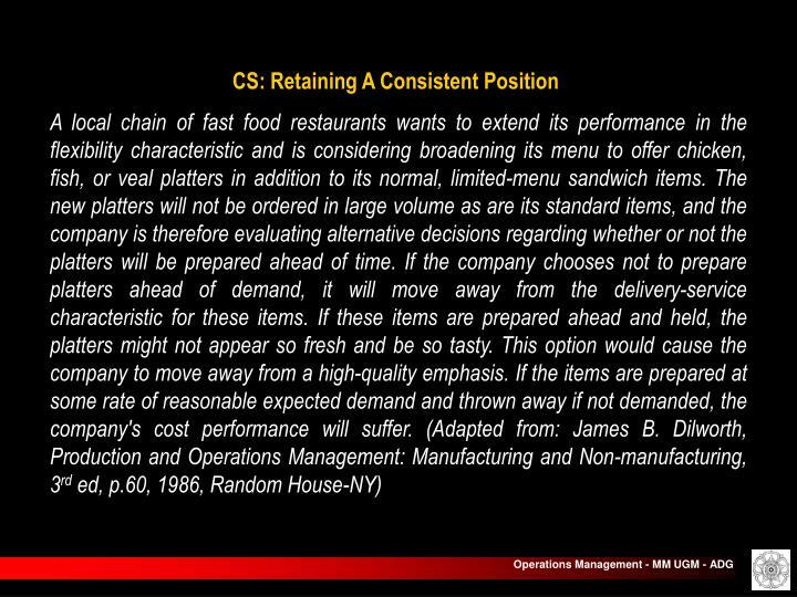 CS: Retaining A Consistent Position