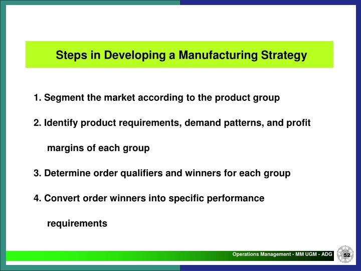 Steps in Developing a Manufacturing Strategy