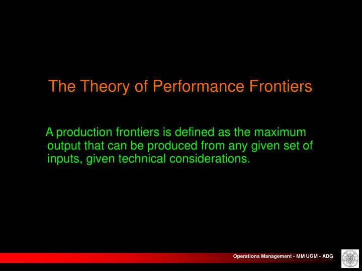 The Theory of Performance Frontiers
