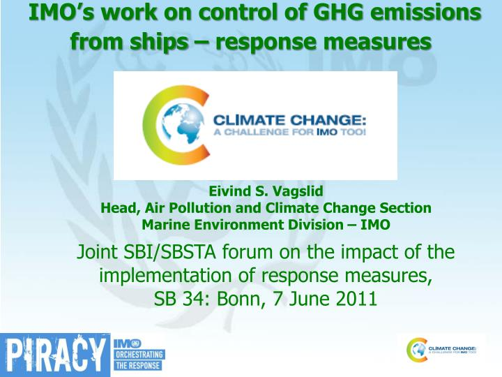 Imo s work on control of ghg emissions from ships response measures