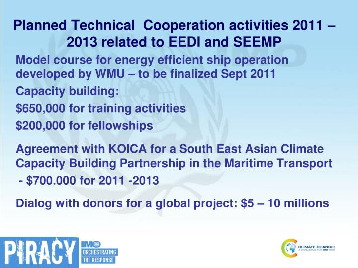 Planned Technical  Cooperation activities 2011 – 2013 related to EEDI and SEEMP
