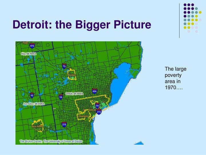 Detroit: the Bigger Picture
