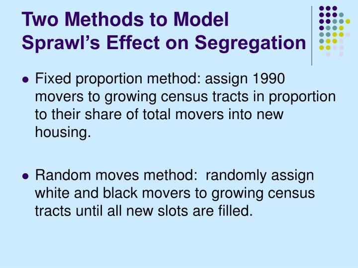 Two Methods to Model Sprawl's Effect on Segregation