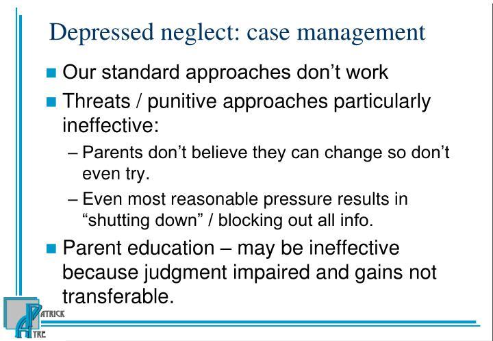 Depressed neglect: case management