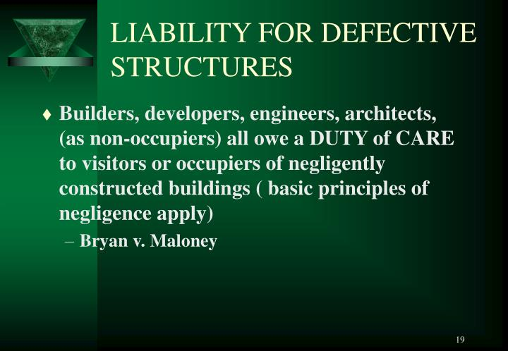 LIABILITY FOR DEFECTIVE STRUCTURES