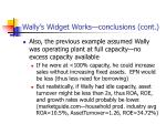 wally s widget works conclusions cont