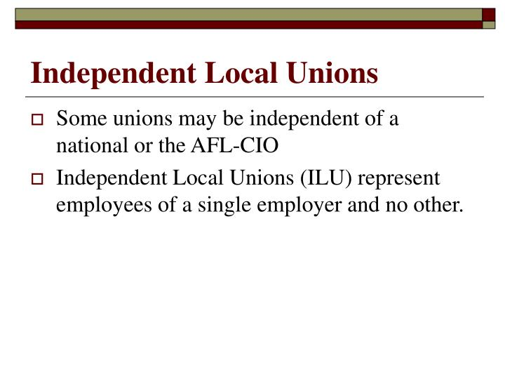 Independent Local Unions