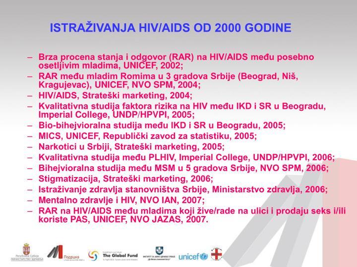 Brza procena stanja i odgovor (RAR) na HIV/AIDS među posebno osetljivim mladima, UNICEF, 2002;