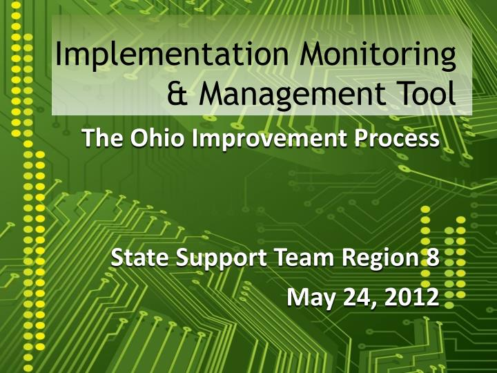 Implementation monitoring management tool