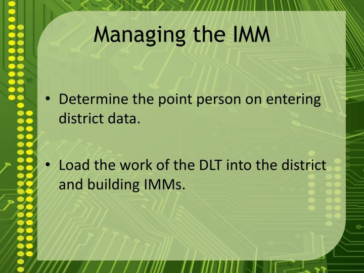 Managing the IMM