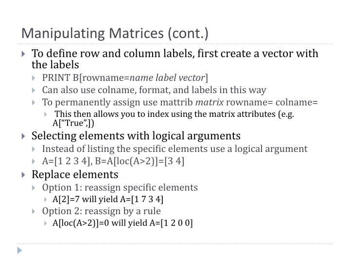 Manipulating Matrices (cont.)