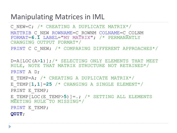 Manipulating Matrices in IML
