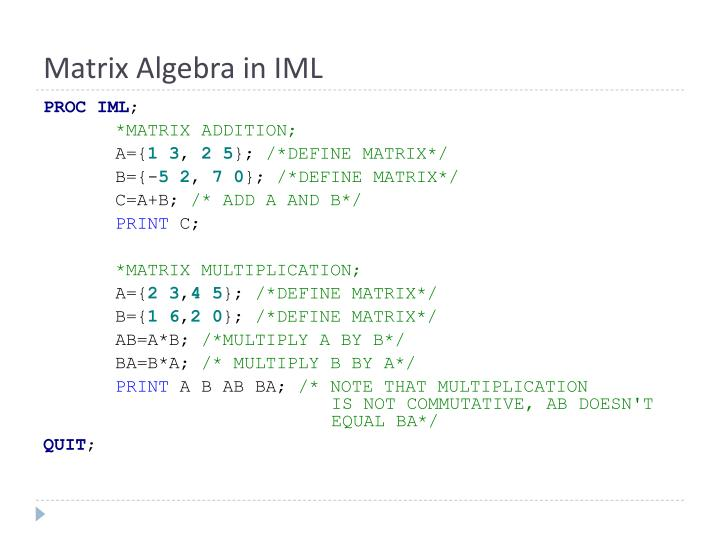 Matrix Algebra in IML