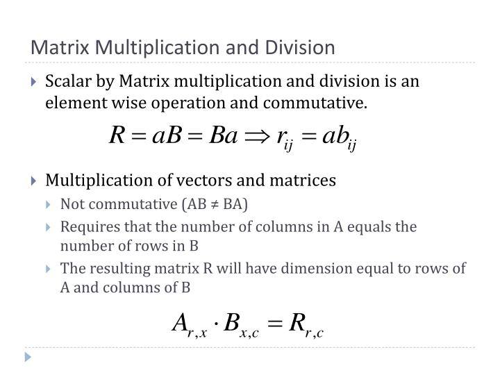 Matrix Multiplication and Division