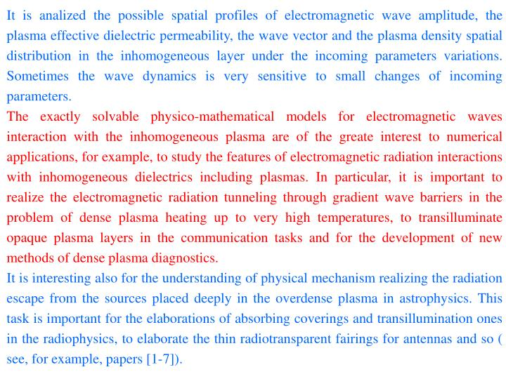 It is analized the possible spatial profiles of electromagnetic wave amplitude, the plasma effective...