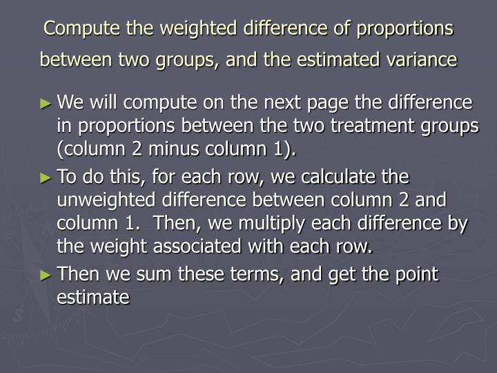 Compute the weighted difference of proportions between two groups, and the estimated variance