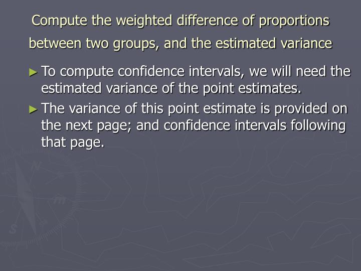 To compute confidence intervals, we will need the estimated variance of the point estimates.