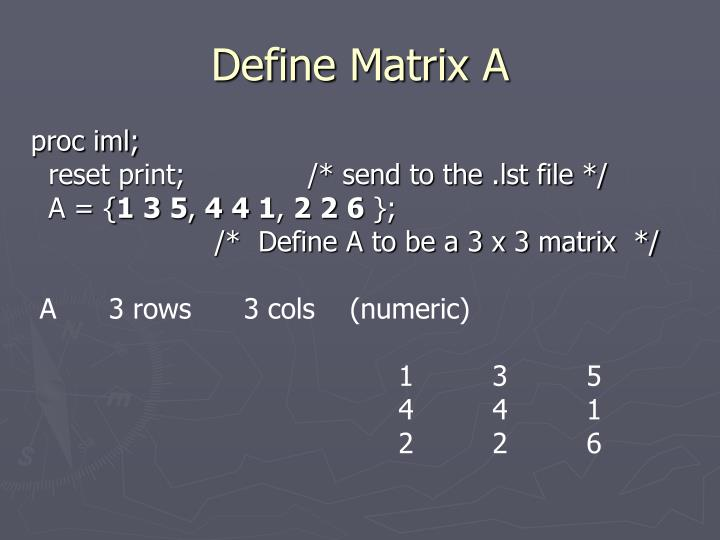 Define Matrix A