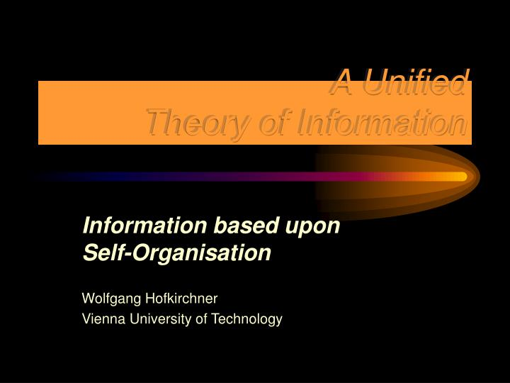 a unified theory of information n.