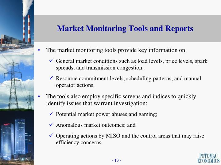The market monitoring tools provide key information on: