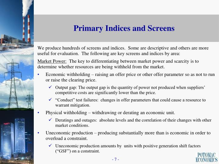 We produce hundreds of screens and indices.  Some are descriptive and others are more useful for evaluation.  The following are key screens and indices by area: