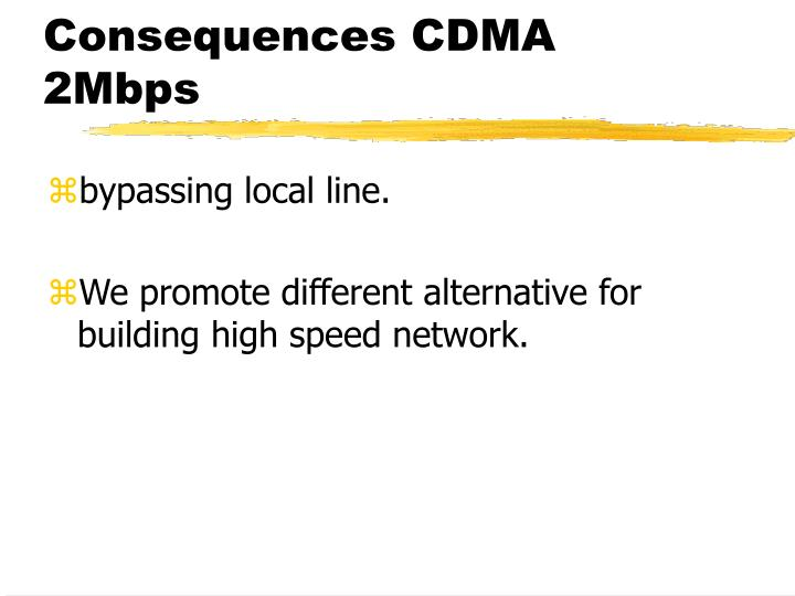 Consequences CDMA 2Mbps