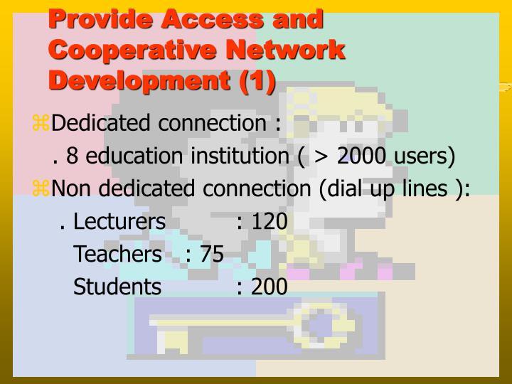 Provide Access and Cooperative Network Development (1)