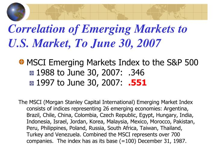 Correlation of Emerging Markets to U.S. Market, To June 30, 2007