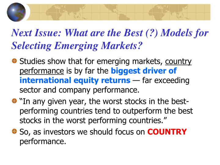 Next Issue: What are the Best (?) Models for Selecting Emerging Markets?