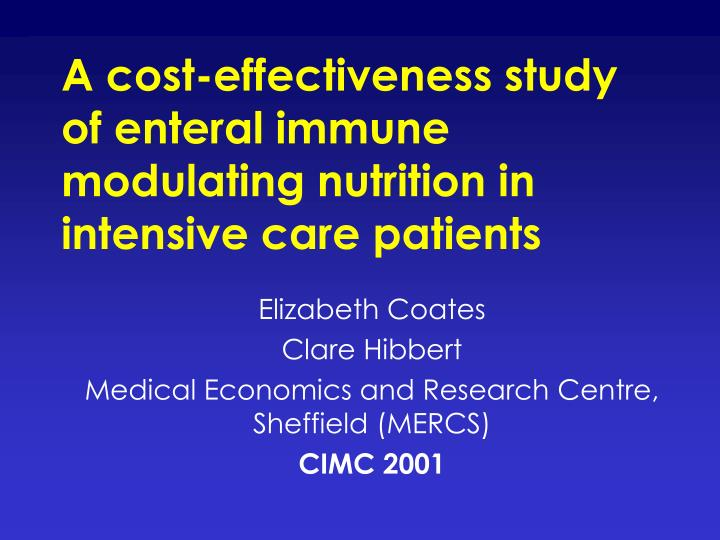 a cost effectiveness study of enteral immune modulating nutrition in intensive care patients n.