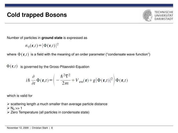 Cold trapped Bosons
