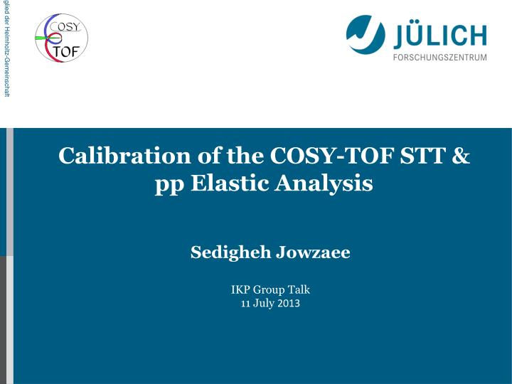 calibration of the cosy tof stt pp elastic analysis n.