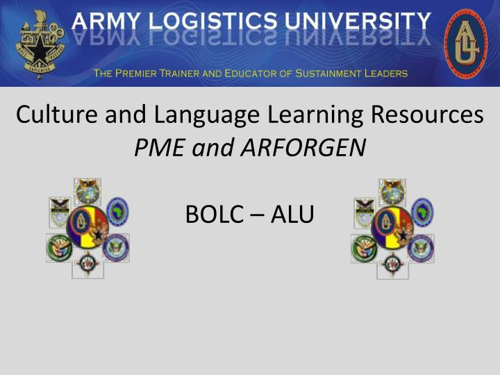 Culture and language learning resources pme and arforgen bolc alu
