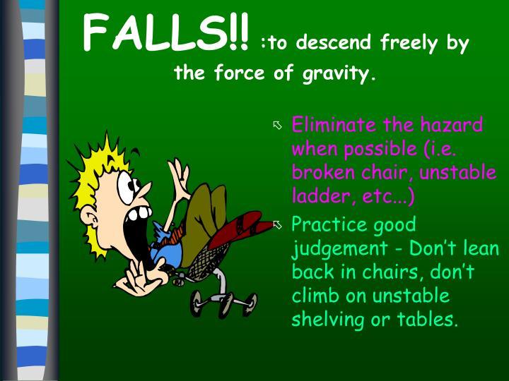 FALLS!!