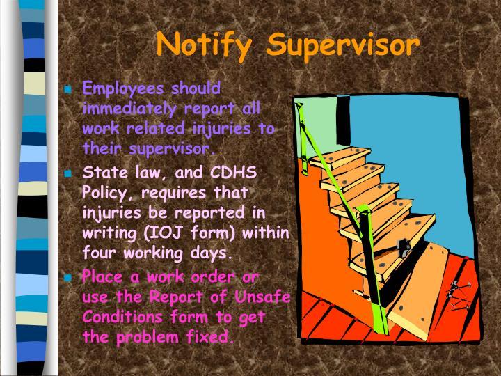 Notify Supervisor