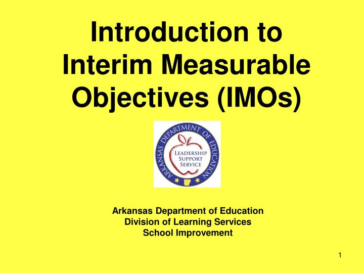 introduction to interim measurable objectives imos n.