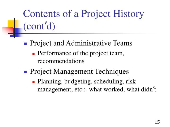 Contents of a Project History (cont
