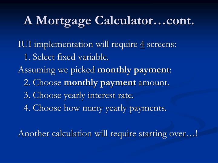 A Mortgage Calculator…cont.