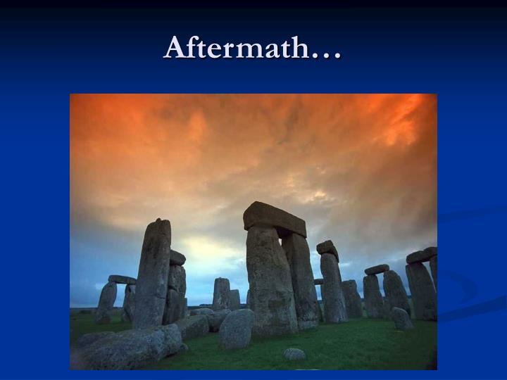 Aftermath…