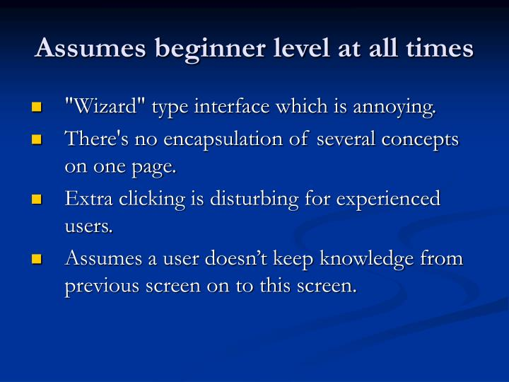 Assumes beginner level at all times