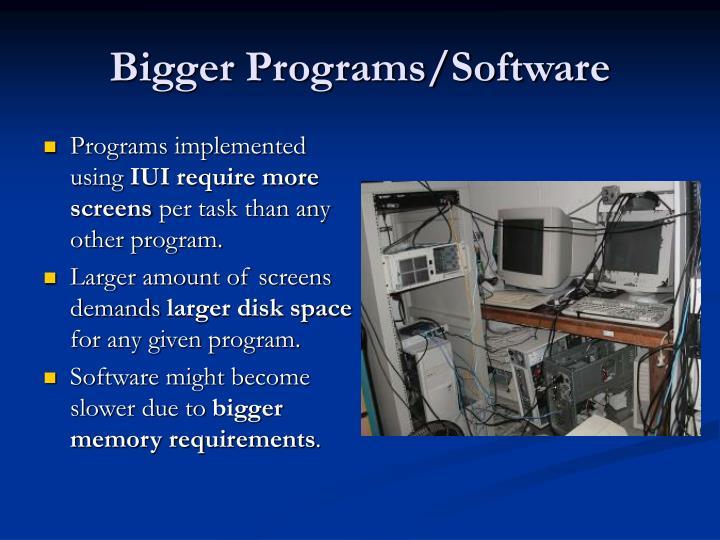 Bigger Programs/Software