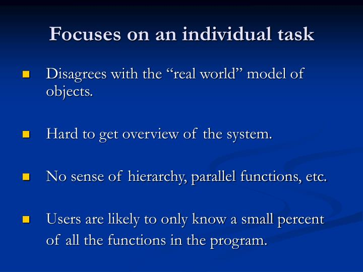Focuses on an individual task