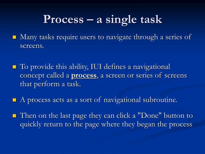 Process – a single task