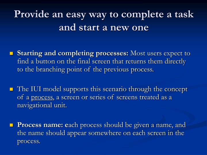 Provide an easy way to complete a task and start a new one