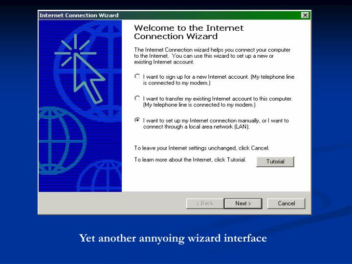 Yet another annyoing wizard interface